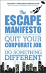 The Escape Manifesto: Life Is Short....