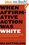 When Affirmative Action Was White: An...