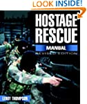 Hostage Rescue Manual: Tactics of the...