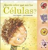 Queres Saber Que Son Las Celulas? (Spanish Edition)