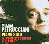 echange, troc Michel Petrucciani - Piano Solo : The Complete Concert In Germany