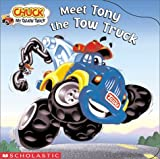 img - for Meet Tony The Tow Truck (Chuck, My Talking Tonka Truck) book / textbook / text book