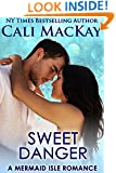 Sweet Danger: A Mermaid Isle Romance