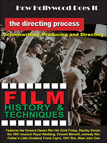 How Hollywood Does It - Film History & Techniques of The Directing Process