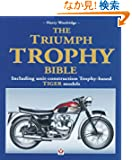 The Triumph Trophy Bible: Including Unit-Construction Trophy-Based Tiger Models