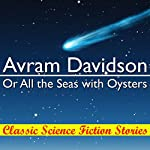 Or All the Seas with Oysters | Avram Davidson