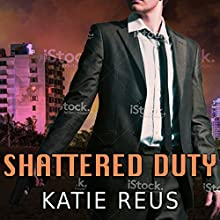 Shattered Duty: Deadly Ops, Book 3 (       UNABRIDGED) by Katie Reus Narrated by Sophie Eastlake