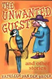 The Unwanted Guest and Other Stories