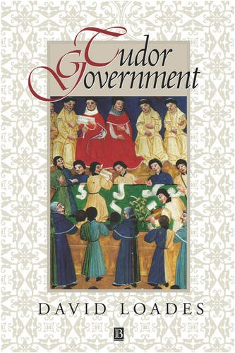 Tudor Government : The Structures of Authority in Tudor England, DAVID LOADES, D. M. LOADES