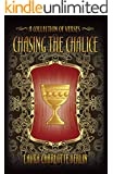 Chasing the Chalice: A Collection of Verses