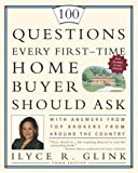 100 Questions Every First-Time Home Buyer Should Ask: With Answers From Top Brokers From Around The Country (1400081971) by Glink, Ilyce R.