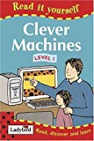 CLEVER MACHINES (READ IT YOURSELF - LEVEL 1) (1844222780) by LADYBIRD