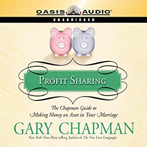 Profit Sharing: The Chapman Guide to Making Money an Asset in Your Marriage | [Gary Chapman]