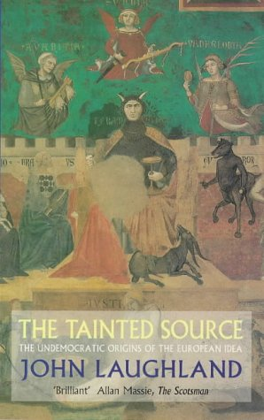 The Tainted Source: The Undemocratic Origins of the European Idea
