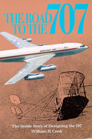 Road to the 707: The Inside Story of Designing the 707
