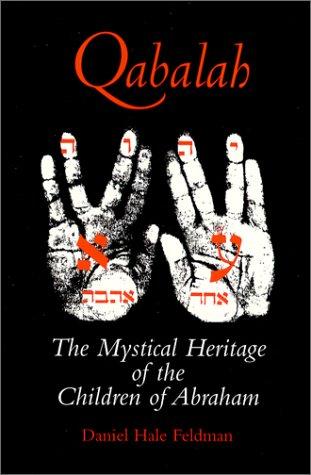 Qabalah : The Mystical Heritage of the Children of Abraham