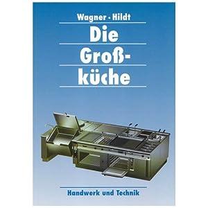 eBook Cover für  Die Gro szlig k uuml che Raum Ger auml te und Installation Einrichtung und Organisation Arbeitshygiene