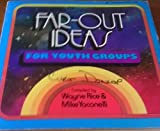 Far out Ideas Youth Groups (0310349419) by Rice, Wayne