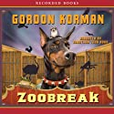 Zoobreak (       UNABRIDGED) by Gordon Korman Narrated by Jonathan Todd Ross