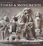 A Little Book of Tombs  &  Monuments (Little Books)