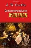 Las desventuras del joven Werther (Spanish Edition)