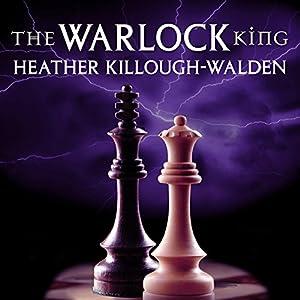 The Warlock King: Kings Series, Book 3 | [Heather Killough-Walden]