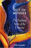 img - for Out of Wonder: The Evolving Story of the Universe book / textbook / text book