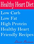 Healthy Heart Diet: Low Carb Low Fat...