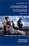 As long as you're havin' a good time: A history of Johnston College, 1969-1979