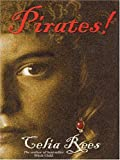 Pirates! The True and Remarkable Adventures of Minerva Sharpe and Nancy Kington, Female Pirates (The Literacy Bridge - Large Print) (0786266856) by Celia Rees