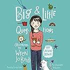 Big & Little Questions: According to Wren Jo Byrd Hörbuch von Julie Bowe Gesprochen von: Emily Eiden