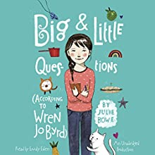 Big & Little Questions: According to Wren Jo Byrd Audiobook by Julie Bowe Narrated by Emily Eiden