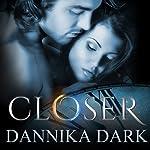 Closer | Dannika Dark