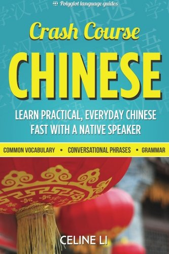 Crash Course Chinese: 500+ Survival Phrases to Talk Like a Local: Learn to Speak Chinese in Hours from a Native Speaker