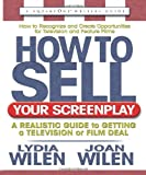 How to Sell Your Screenplay: A Realistic Guide to Getting a Television or Film Deal (Square One Writers Guide)