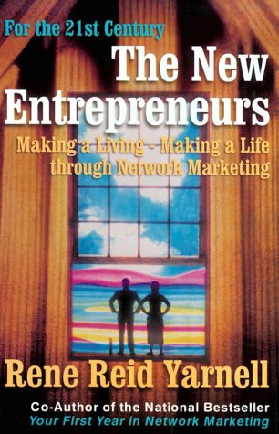 The New Entrepreneurs: Making a Living-Making a Life Through Network Marketing
