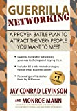 img - for Guerrilla Networking:A Proven Battle Plan to Attract the Very People You Want to Meet book / textbook / text book