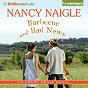 Barbecue and Bad News: An Adams Grove Novel, Book 6   Nancy Naigle