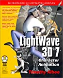 LightWave 3D 7.0 Character Animation (With CD-ROM)