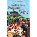 The Good Life Guide To Enjoying Wine