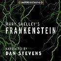 Frankenstein Hörbuch von Mary Shelley Gesprochen von: Dan Stevens