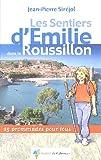 echange, troc Jean-Pierre Siréjol - Les Sentiers d'Emilie dans le Roussillon : 25 Promenades pour tous