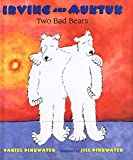 Irving and Muktuk: Two Bad Bears (0618093346) by Pinkwater, Daniel