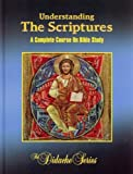 Understanding The Scriptures: A Complete Course On Bible Study (The Didache Series) [Hardcover]