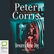 Beware of the Dog: A Cliff Hardy Mystery, Book 16 | [Peter Corris]