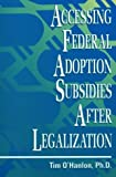 img - for Accessing Federal Adoption Subsidies After Legalization by Tim O'Hanlon (1995-03-01) book / textbook / text book