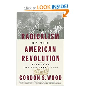 The Radicalism of the American Revolution by
