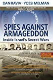 Spies Against Armageddon: Inside Israels Secret Wars: Updated & Revised