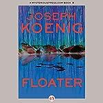 Floater | Joseph L. Koenig