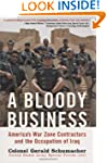 A Bloody Business: America's War Zone...